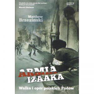 armia-izaaka-walka-i-opor-polskich-zydow-matthew-brzezinski